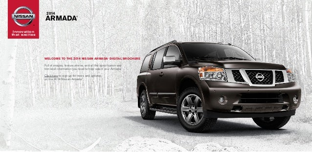 2014  ARMADA  ®  ®  Innovation that excites  Welcome to the 2014 Nissan ARMADA® DIGITAL Brochure  Full of images, feature ...