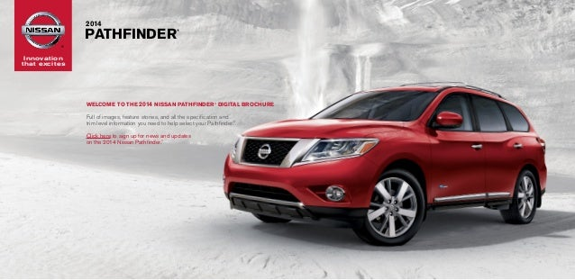 Innovation that excites ® 2014 PATHFINDER ® Welcome to the 2014 Nissan pathfinder® DIGITAL Brochure Full of images, feat...