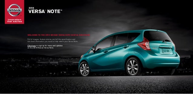 2014  VERSA NOTE ®  TM  ®  Innovation that excites  Welcome to the 2014 Nissan VERSA NOTE DIGITAL Brochure  Full of image...