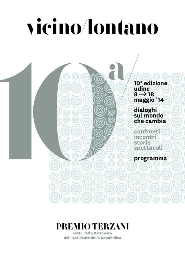 sotto l'Alto Patronato del Presidente della Repubblica premio terzani 10a edizione udine 8 18 maggio '14 dialoghi sul mond...