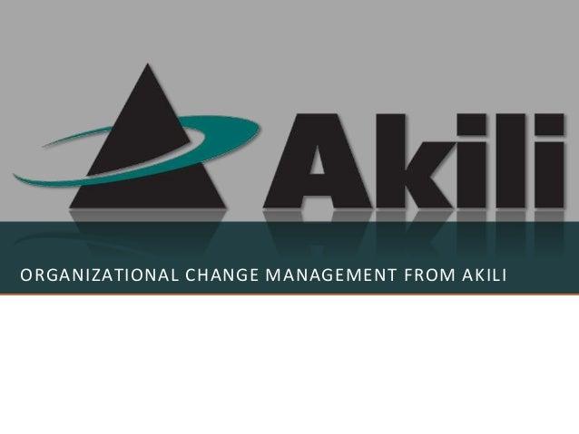 ORGANIZATIONAL CHANGE MANAGEMENT FROM AKILI