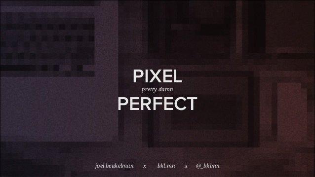 "SXSW 2014 - Pixel ""Pretty Damn"" Perfect"