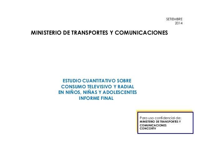 SETIEMBRE  2014  MINISTERIO DE TRANSPORTES Y COMUNICACIONES  ESTUDIO CUANTITATIVO SOBRE  CONSUMO TELEVISIVO Y RADIAL  EN N...