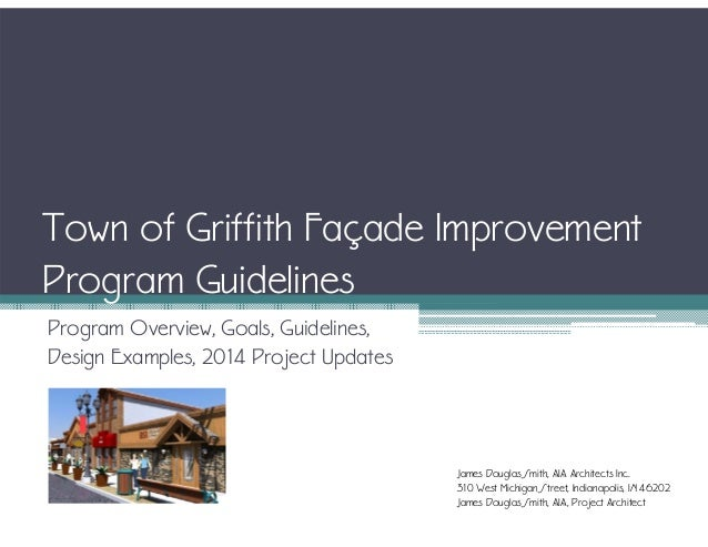 Town of Griffith Façade Improvement Program Guidelines Program Overview, Goals, Guidelines, Design Examples, 2014 Project ...