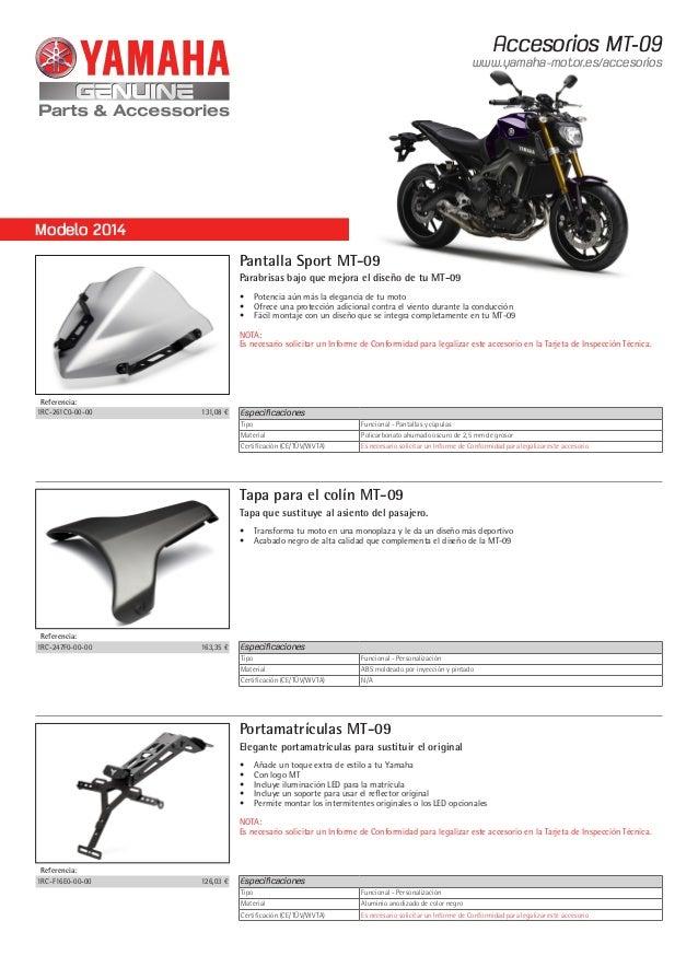 Accesorios MT-09  www.yamaha-motor.es/accesorios  Modelo 2014  Pantalla Sport MT-09  Parabrisas bajo que mejora el diseño ...