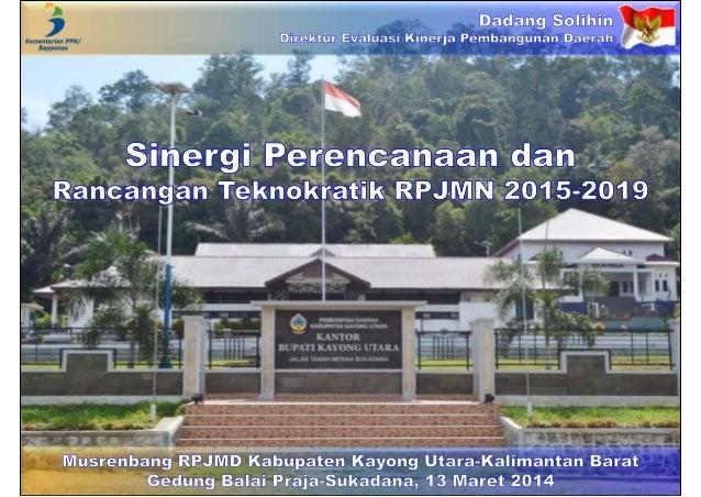 Sinergi Perencanaan dan  Rancangan Teknokratik RPJMN 2015-2019
