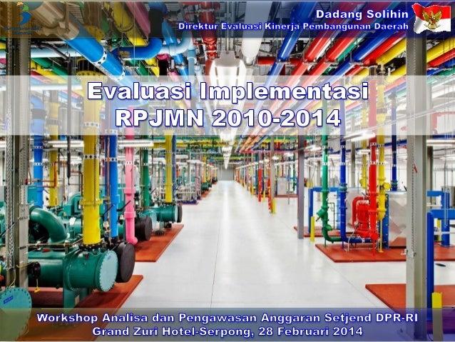 Evaluasi Implementasi  RPJMN 2010-2014