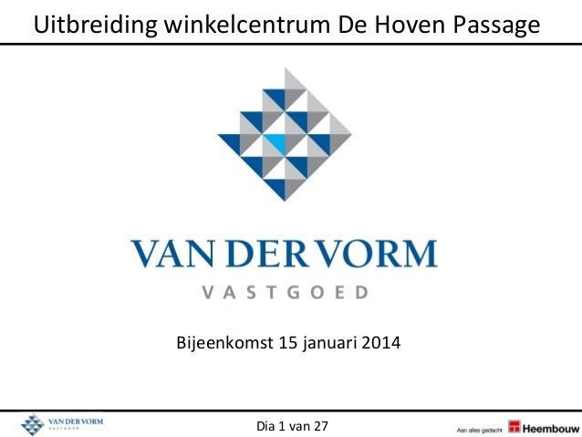 Uitbreiding winkelcentrum De Hoven Passage  Bijeenkomst 15 januari 2014  Dia 1 van 27