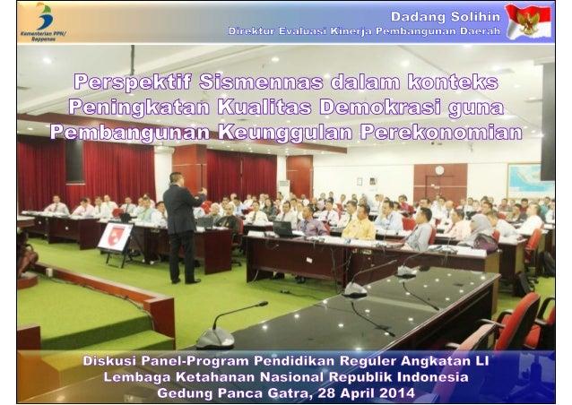 Perspektif Sismennas dalam konteks Peningkatan Kualitas Demokrasi guna Pembangunan Keunggulan Perekonomian