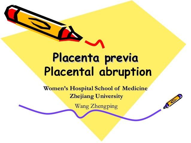Placenta previaPlacenta previa Placental abruption Women's Hospital School of MedicineWomen's Hospital School of Medicine ...
