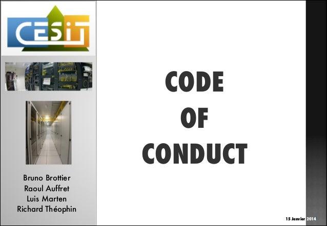15 Janvier 2014Groupe Energie CODE OF CONDUCT Bruno Brottier Raoul Auffret Luis Marten Richard Théophin 1
