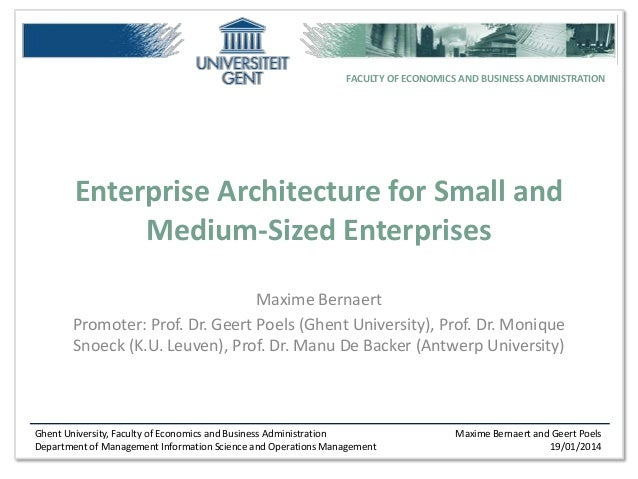 FACULTY OF ECONOMICS AND BUSINESS ADMINISTRATION  Enterprise Architecture for Small and Medium-Sized Enterprises Maxime Be...