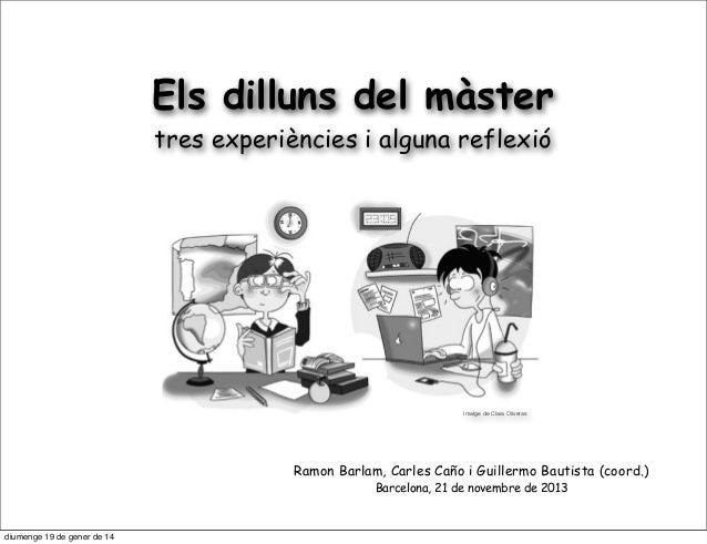 Els dilluns del màster tres experiències i alguna reflexió  imatge de Clara Oliveras  Ramon Barlam, Carles Caño i Guillerm...
