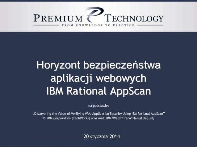 """Horyzont bezpieczeństwa aplikacji webowych IBM Rational AppScan na podstawie: """"Discovering the Value of Verifying Web Appl..."""