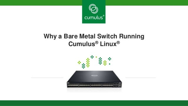 Why a Bare Metal Switch Running Cumulus® Linux®