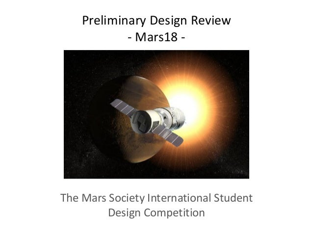 Preliminary Design Review - Mars18 -  The Mars Society International Student Design Competition
