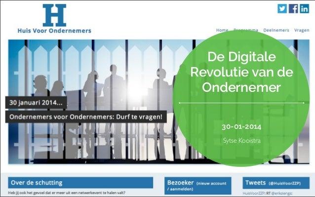 De Digitale Revolutie van de Ondernemer 30-01-2014 Sytse Kooistra