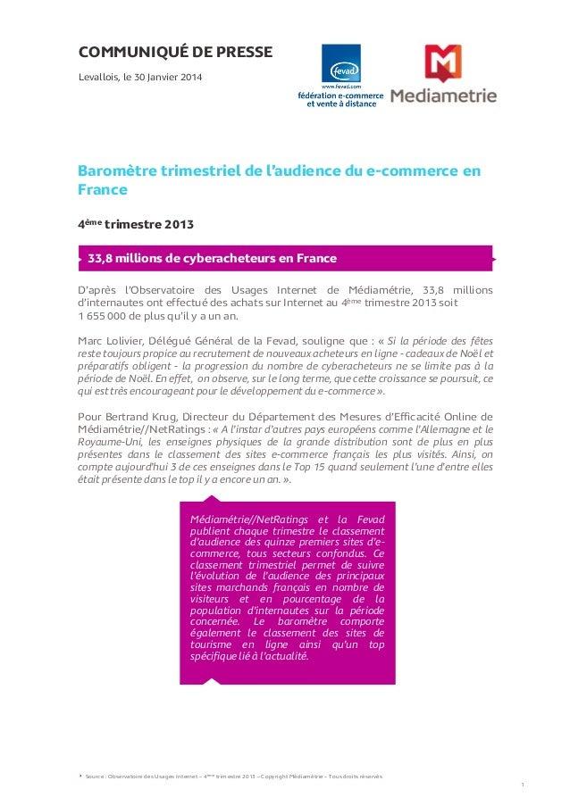 COMMUNIQUÉ DE PRESSE Levallois, le 30 Janvier 2014  Baromètre trimestriel de l'audience du e-commerce en France 4ème trime...