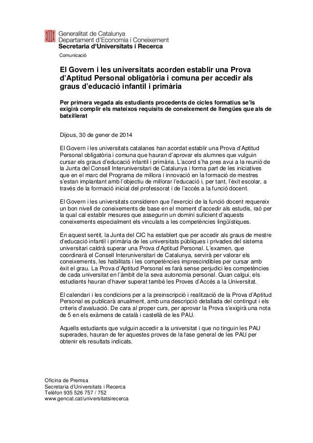 Comunicació  El Govern i les universitats acorden establir una Prova d'Aptitud Personal obligatòria i comuna per accedir a...