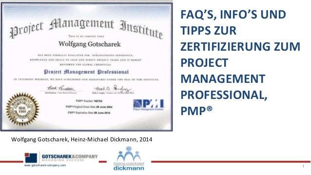 FAQ'S, INFO'S UND TIPPS ZUR ZERTIFIZIERUNG ZUM PROJECT MANAGEMENT PROFESSIONAL, PMP® Wolfgang Gotscharek, Heinz-Michael Di...
