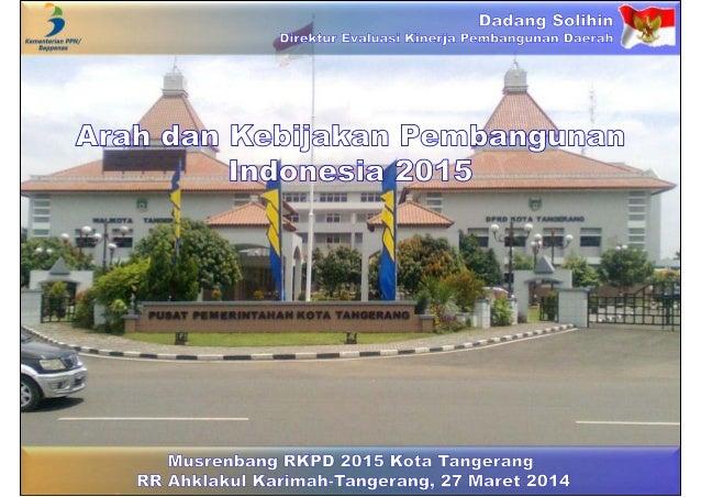Arah dan Kebijakan Pembangunan Indonesia 2015