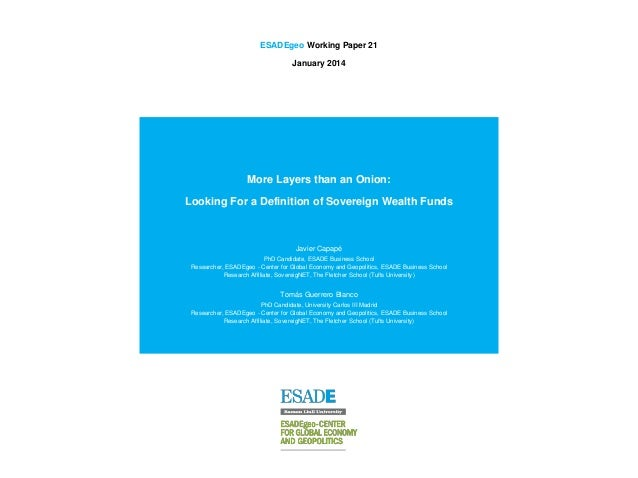 ESADEgeo Working Paper 21 January 2014  More Layers than an Onion: Looking For a Definition of Sovereign Wealth Funds  Jav...