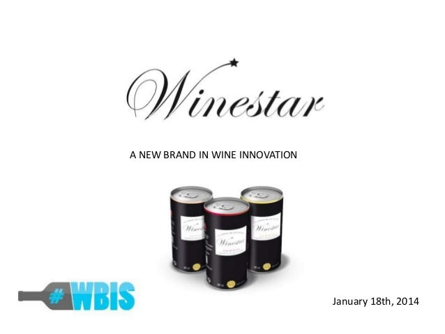 A NEW BRAND IN WINE INNOVATION  January 18th, 2014