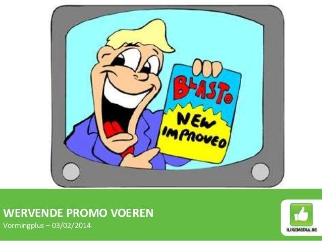 WERVENDE PROMO VOEREN Vormingplus – 03/02/2014