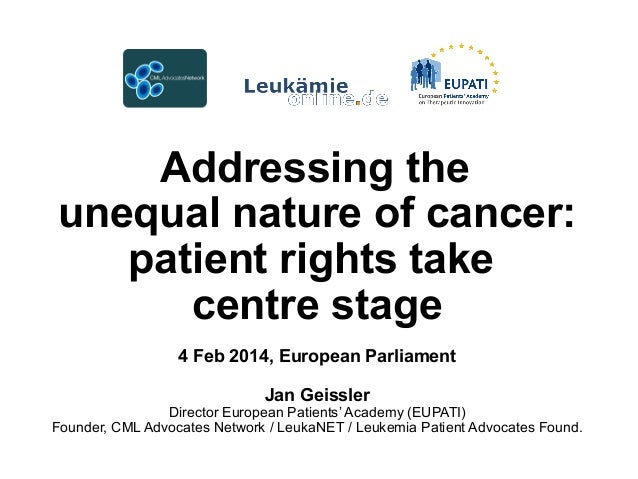 Addressing the unequal nature of cancer: patient rights take centre stage 4 Feb 2014, European Parliament Jan Geissler  Di...