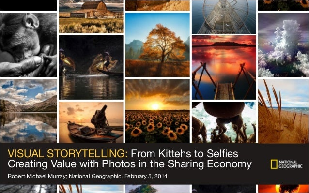 VISUAL STORYTELLING: From Kittehs to Selfies   Creating Value with Photos in the Sharing Economy Robert Michael Murray; Nat...