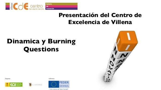 Presentación del Centro de Excelencia de Villena  Dinamica y Burning Questions