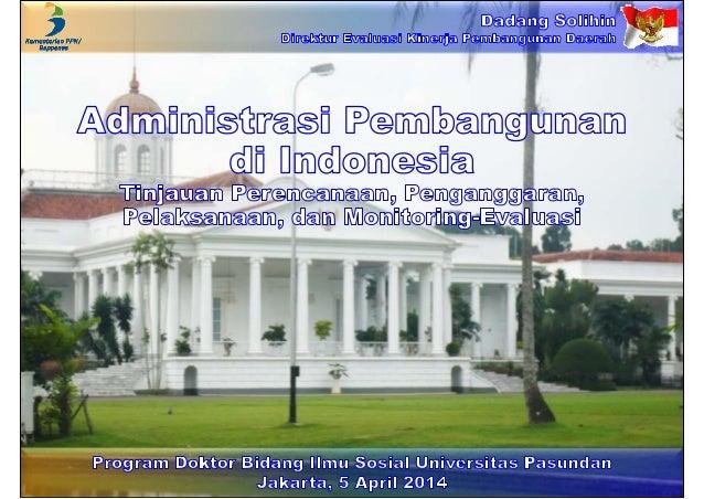 Administrasi Pembangunan  di Indonesia Tinjauan Perencanaan, Penganggaran, Pelaksanaan, dan Monitoring-Evaluasi