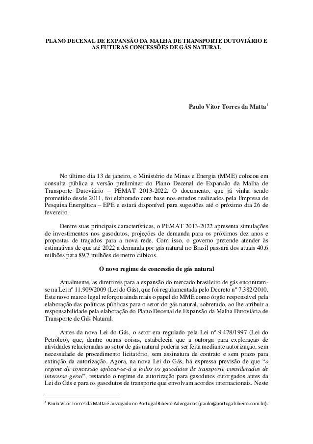 PLANO DECENAL DE EXPANSÃO DA MALHA DE TRANSPORTE DUTOVIÁRIO E AS FUTURAS CONCESSÕES DE GÁS NATURAL  Paulo Vitor Torres da ...
