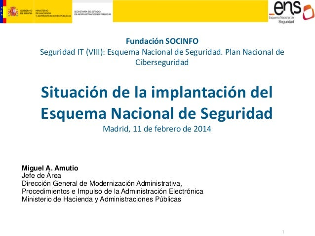 Fundación SOCINFO Seguridad IT (VIII): Esquema Nacional de Seguridad. Plan Nacional de Ciberseguridad  Situación de la imp...