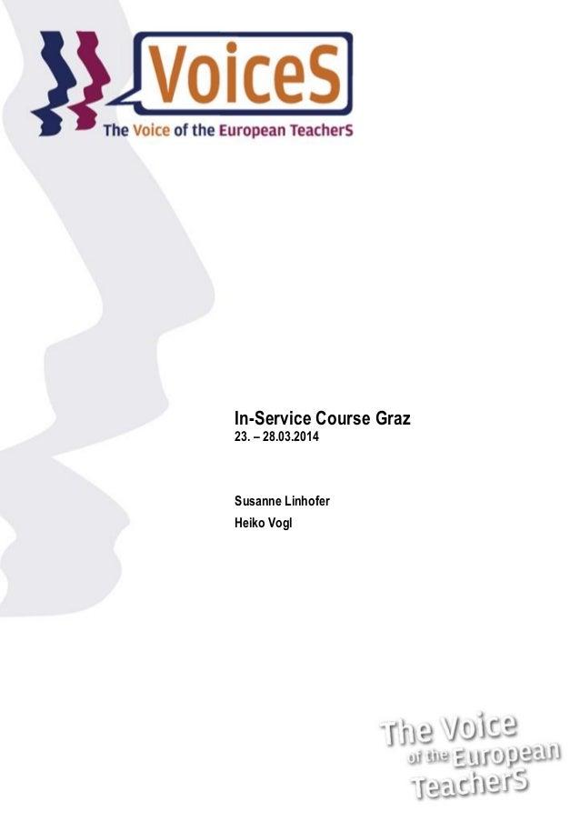 In-Service Course Graz 23. – 28.03.2014  Susanne Linhofer Heiko Vogl