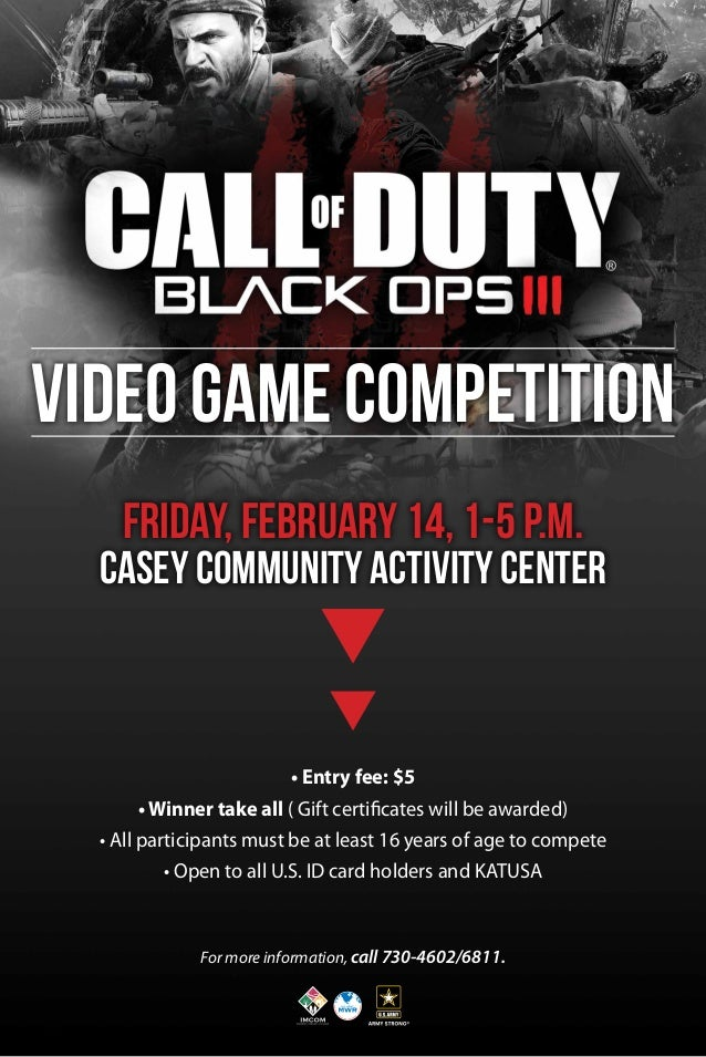 Video Game Competition Friday, February 14, 1-5 p.m.  Casey community Activity Center  • Entry fee: $5 • Winner take all (...