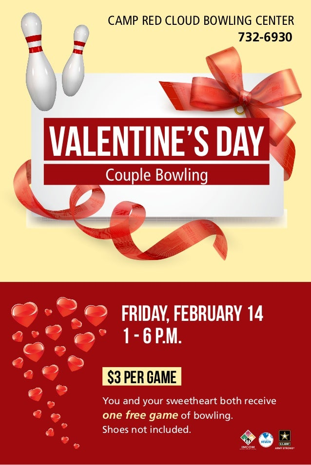 Camp Red Cloud Bowling Center 732-6930  Valentine's Day Couple Bowling  Friday, February 14 1 - 6 p.m. $3 per game You and...