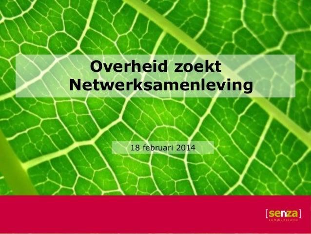 Overheid zoekt Netwerksamenleving  18 februari 2014
