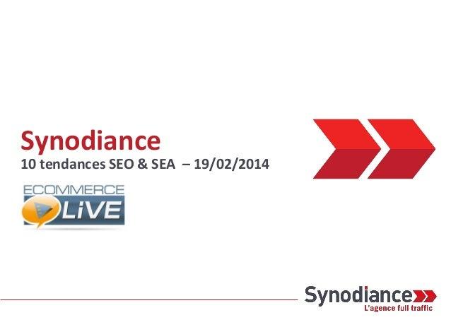 Synodiance > 10 tendances SEO et SEA pour 2014 - Conférence Ecommerce-Live 19/02/2014