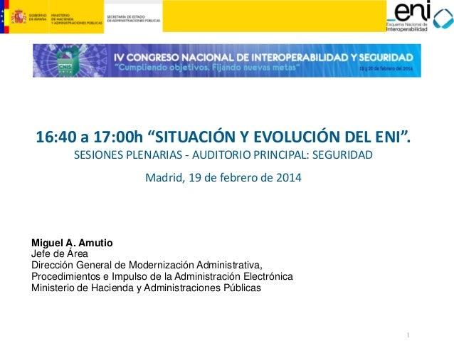 """16:40 a 17:00h """"SITUACIÓN Y EVOLUCIÓN DEL ENI"""". SESIONES PLENARIAS - AUDITORIO PRINCIPAL: SEGURIDAD Madrid, 19 de febrero ..."""