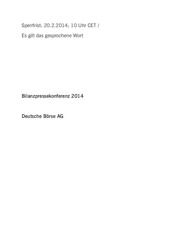 Sperrfrist: 20.2.2014; 10 Uhr CET / Es gilt das gesprochene Wort  Bilanzpressekonferenz 2014  Deutsche Börse AG