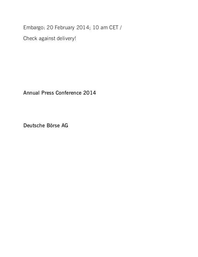 Embargo: 20 February 2014; 10 am CET / Check against delivery!  Annual Press Conference 2014  Deutsche Börse AG