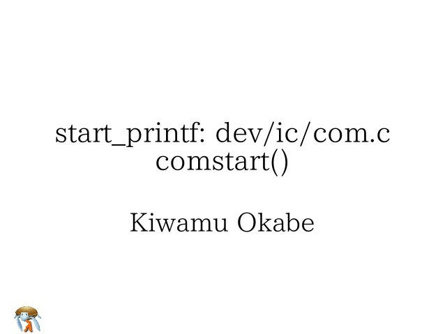 start_printf: dev/ic/com.c comstart()