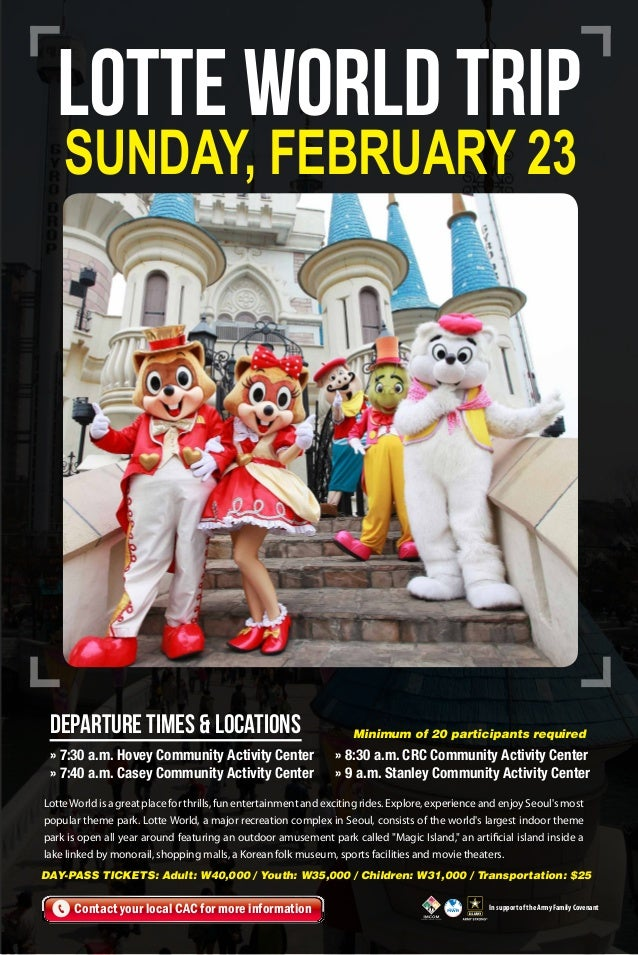 Lotte World Trip Sunday, February 23  Departure Times & Locations » 7:30 a.m. Hovey Community Activity Center » 7:40 a.m. ...