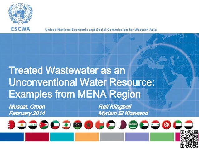 R. Klingbeil & M. El Khawand, 2014. Treated Wastewater as an Unconventional Water Resource: Examples from MENA Region.