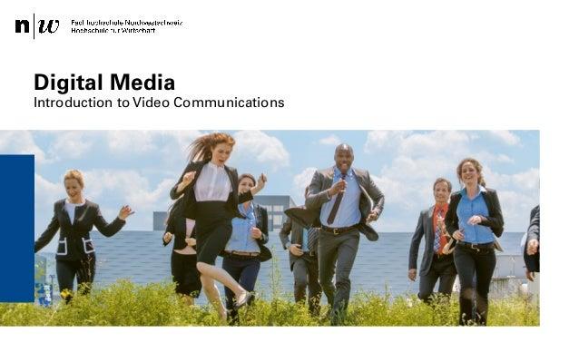 Digital Media Introduction to Video Communications  Institut für Wirtschaftsinformatk / Institut Visuelle Kommunikation – ...