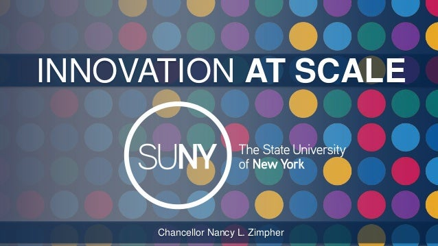INNOVATION AT SCALE  Chancellor Nancy L. Zimpher
