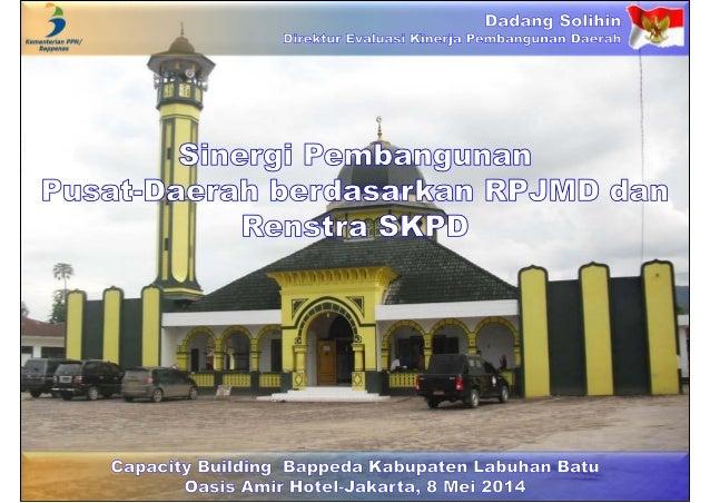 Sinergi Pembangunan  Pusat-Daerah berdasarkan RPJMD dan Renstra SKPD