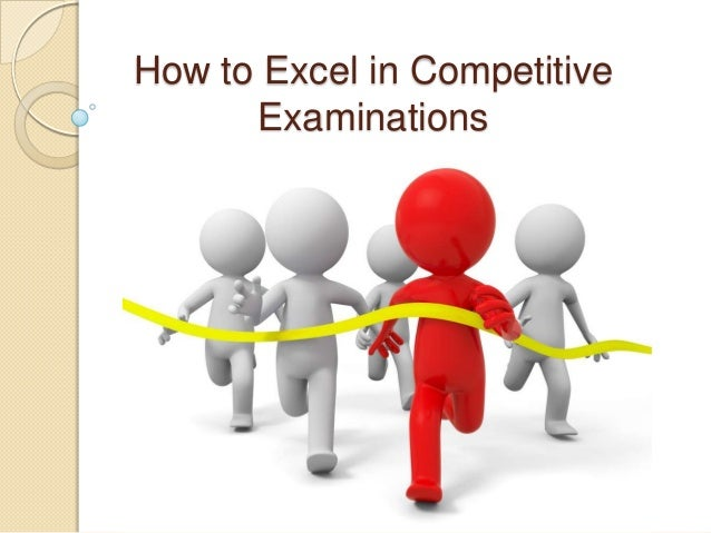 How to Excel in Competitive Examinations