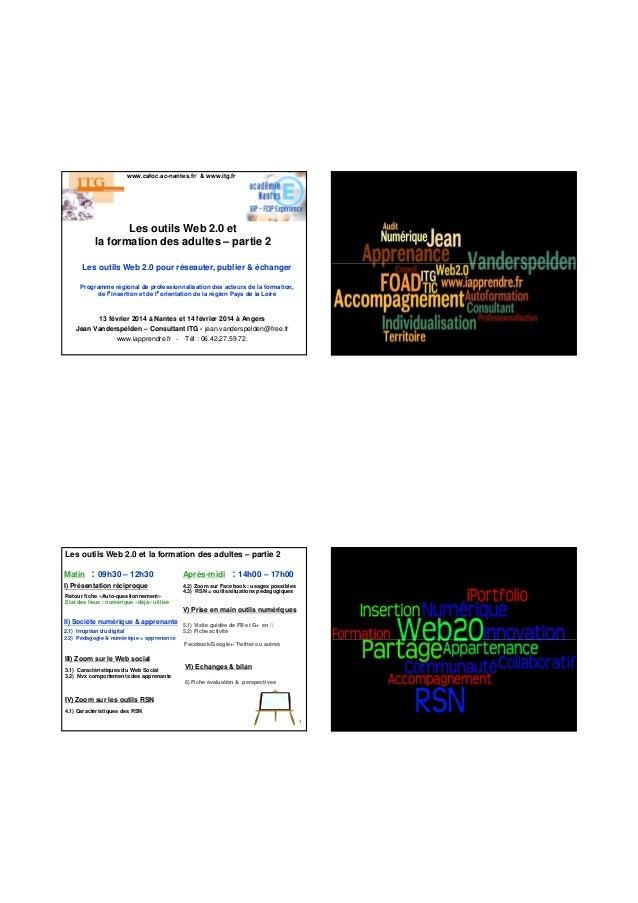 www.cafoc.ac-nantes.fr/ & www.itg.fr  Les outils Web 2.0 et la formation des adultes – partie 2 Les outils Web 2.0 pour ré...